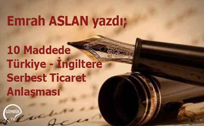 10 Maddede Türkiye - İngiltere Serbest Ticaret Anlaşması