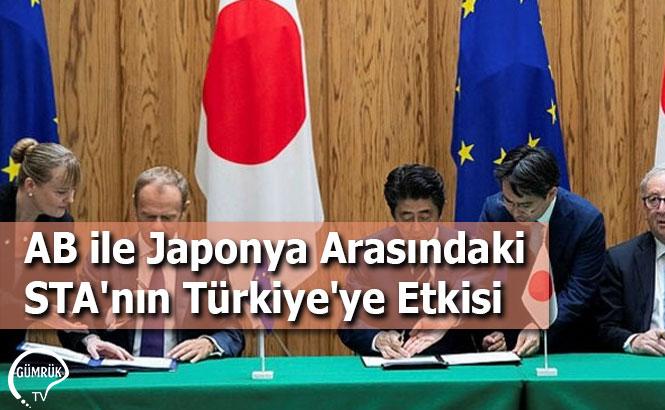 AB ile Japonya Arasındaki STA'nın Türkiye'ye Etkisi