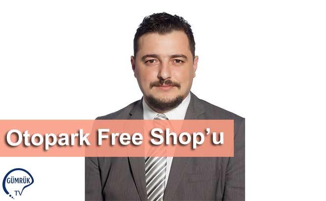 Otopark Free Shop'u