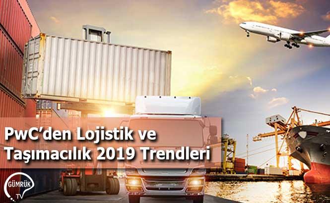 PwC'den Lojistik ve Taşımacılık 2019 Trendleri