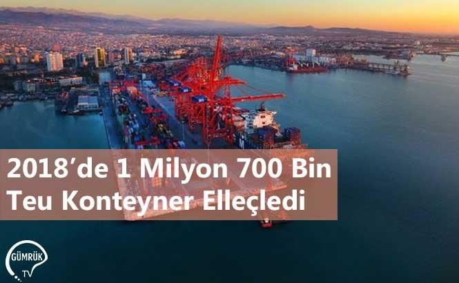 2018'de 1 Milyon 700 Bin Teu Konteyner Elleçledi