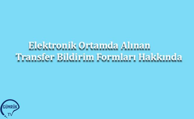 Elektronik Ortamda Alınan Transfer Bildirim Formları Hakkında