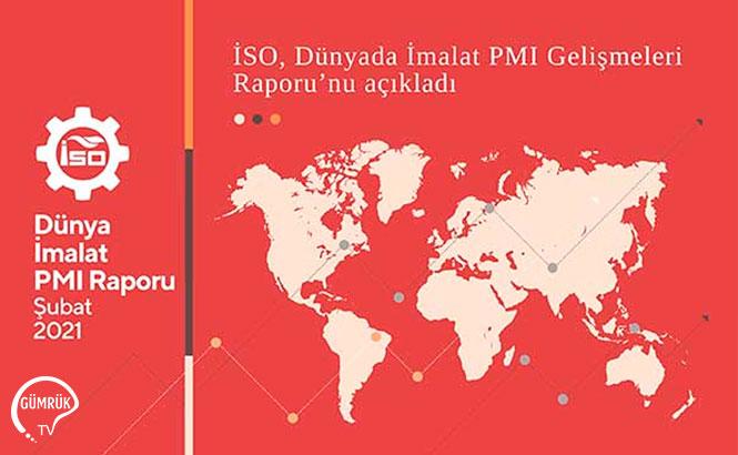 İstanbul Sanayi Odası (İSO), Dünya İmalat PMI Gelişmeleri-Şubat 2021 Raporunu Açıkladı