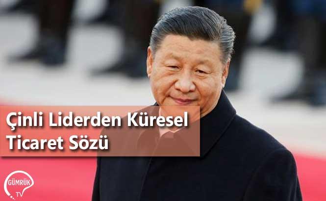 Çinli Liderden Küresel Ticaret Sözü