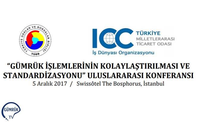 Gümrük İşlemlerinin Kolaylaştırılması ve Standardizasyonu Uluslararası Konferansı Başladı