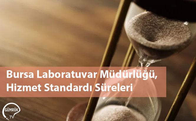 Bursa Laboratuvar Müdürlüğü, Hizmet Standardı Süreleri