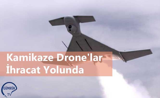 Kamikaze Drone'lar İhracat Yolunda