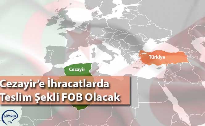 Cezayir'e İhracatlarda Teslim Şekli FOB Olacak