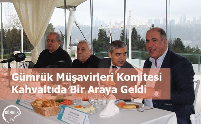 Gümrük Müşavirleri Komitesi Kahvaltıda Bir Araya Geldi
