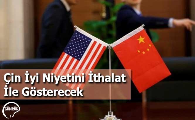 Çin İyi Niyetini İthalat İle Gösterecek