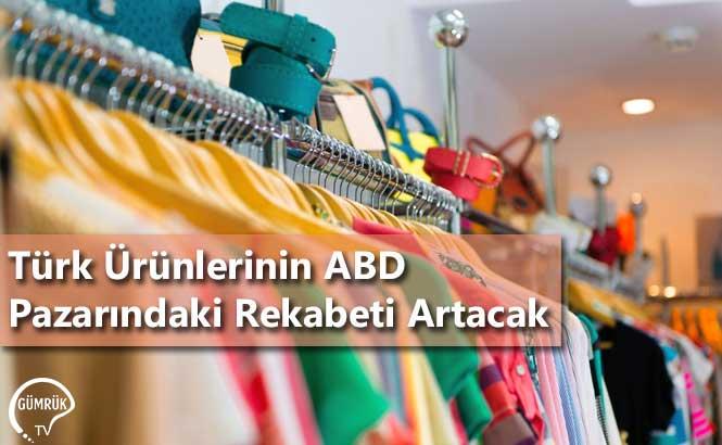 Türk Ürünlerinin ABD Pazarındaki Rekabeti Artacak