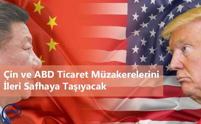 Çin ve ABD Ticaret Müzakerelerini İleri Safhaya Taşıyacak