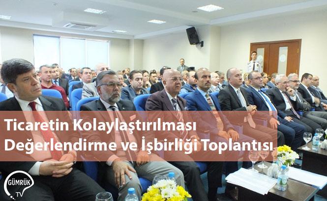 Ticaretin Kolaylaştırılması Değerlendirme ve İşbirliği Toplantısı