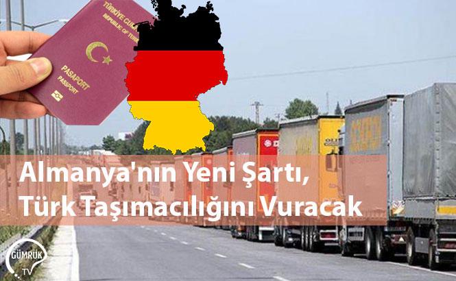 Almanya'nın Yeni Şartı, Türk Taşımacılığını Vuracak