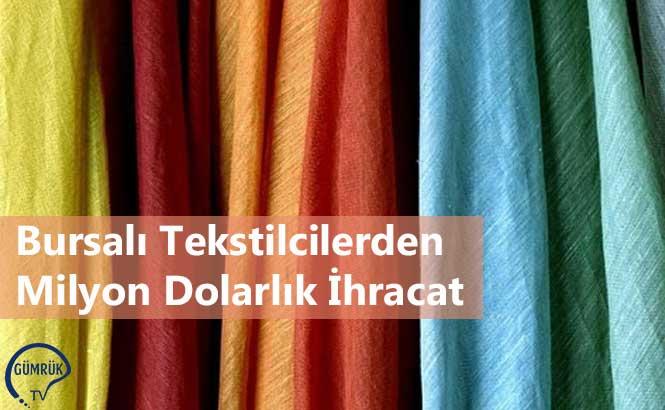 Bursalı Tekstilcilerden Milyon Dolarlık İhracat