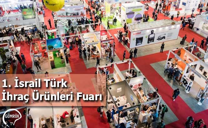 1. İsrail Türk İhraç Ürünleri Fuarı