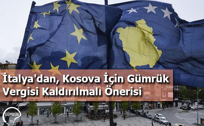 İtalya'dan, Kosova İçin Gümrük Vergisi Kaldırılmalı Önerisi
