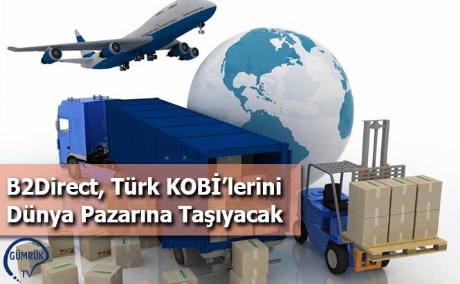 B2Direct, Türk KOBİ'lerini Dünya Pazarına Taşıyacak