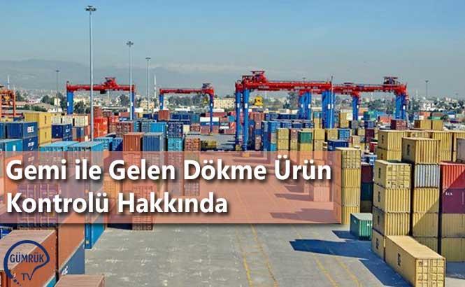 Gemi ile Gelen Dökme Ürün Kontrolü Hakkında