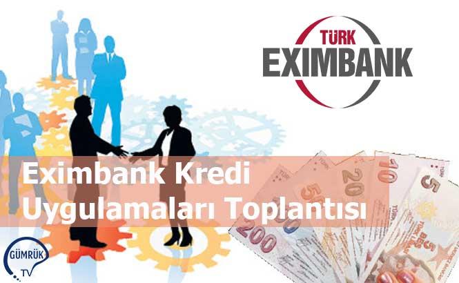 Eximbank Kredi Uygulamaları Toplantısı
