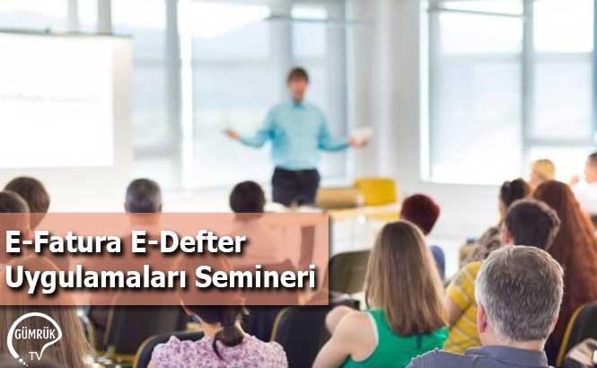 E-Fatura E-Defter Uygulamaları Semineri