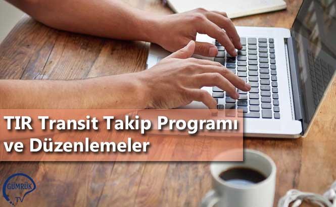 TIR Transit Takip Programı ve Düzenlemeler