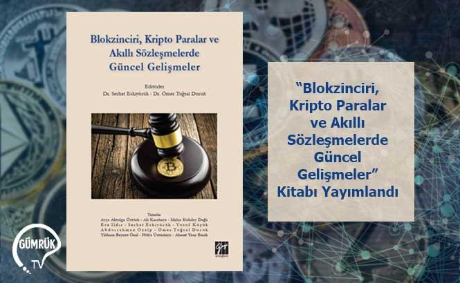 """""""Blokzinciri, Kripto Paralar ve Akıllı Sözleşmelerde Güncel Gelişmeler"""" Kitabı Yayımlandı"""