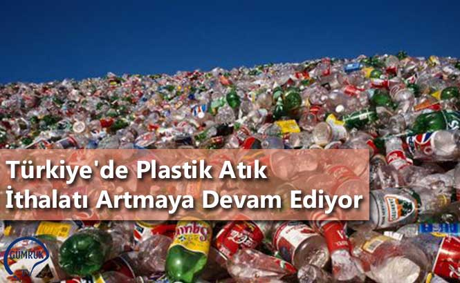 Türkiye'de Plastik Atık İthalatı Artmaya Devam Ediyor