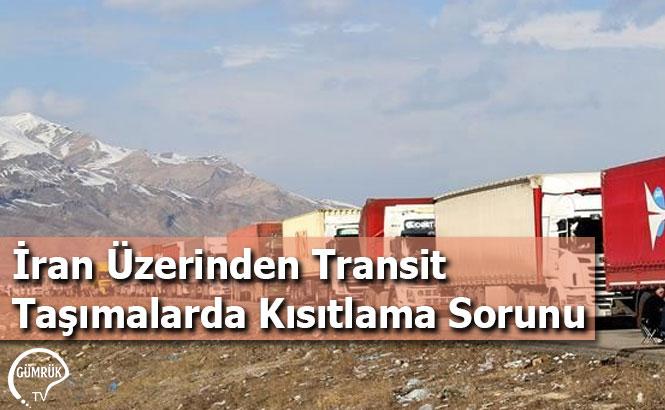 İran Üzerinden Transit Taşımalarda Kısıtlama Sorunu
