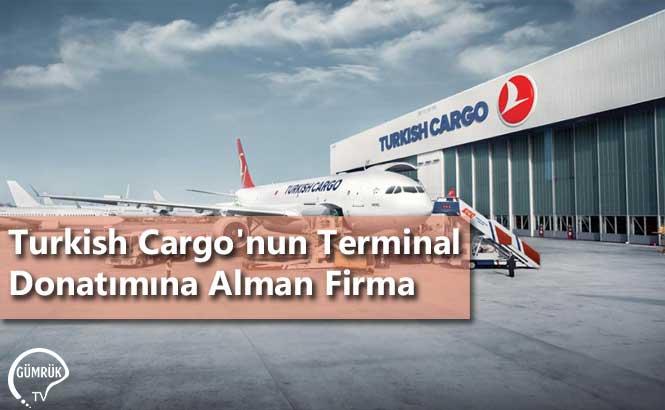 Turkish Cargo'nun Terminal Donatımına Alman Firma