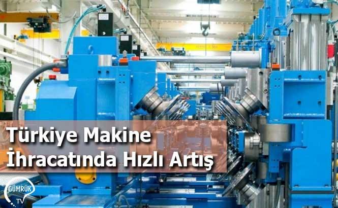 Türkiye Makine İhracatında Hızlı Artış