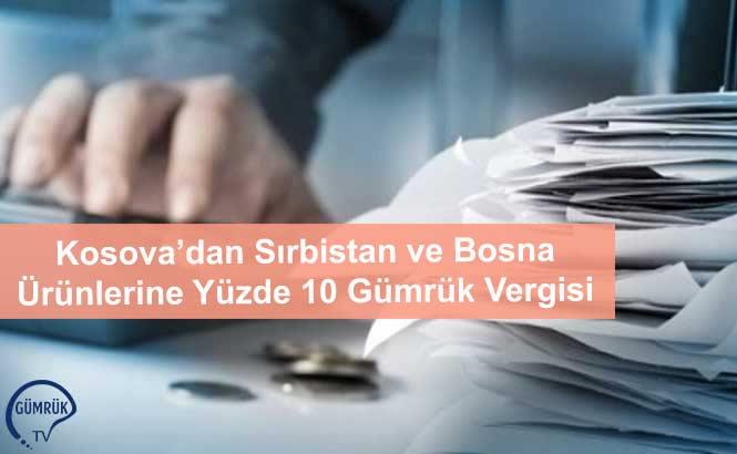 Kosova'dan Sırbistan ve Bosna Ürünlerine Yüzde 10 Gümrük Vergisi