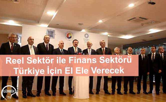 Reel Sektör ile Finans Sektörü Türkiye İçin El Ele Verecek