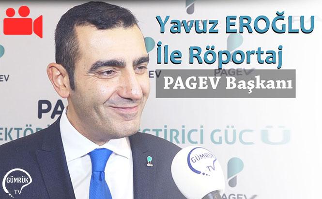 PAGEV Başkanı Yavuz Eroğlu ile Röportaj