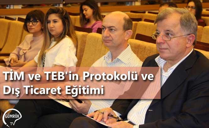 TİM ve TEB'in Protokolü ve Dış Ticaret Eğitimi