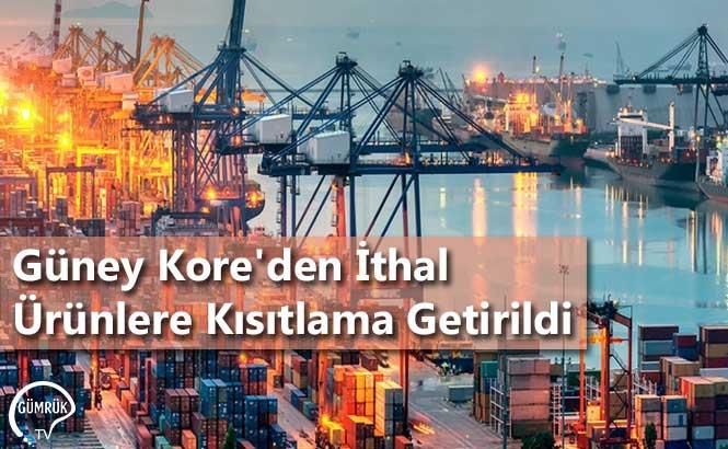 Güney Kore'den İthal Ürünlere Kısıtlama Getirildi
