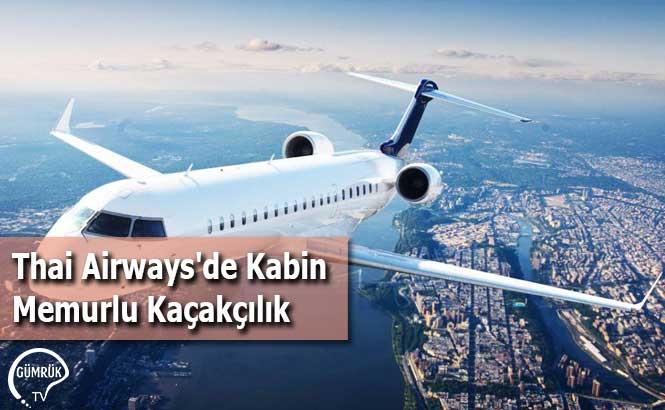 Thai Airways'de Kabin Memurlu Kaçakçılık