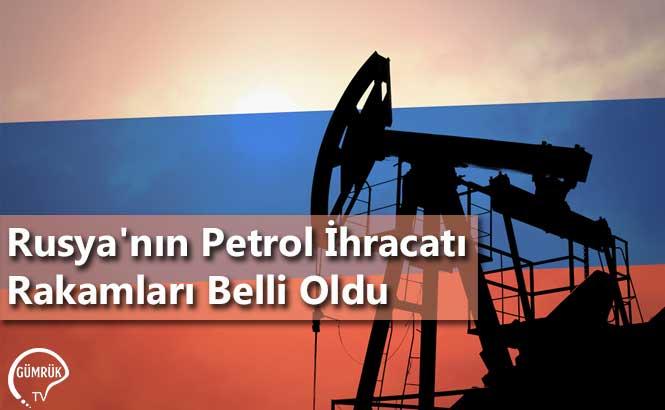 Rusya'nın Petrol İhracatı Rakamları Belli Oldu
