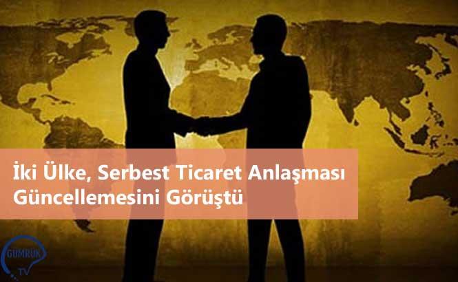 İki Ülke, Serbest Ticaret Anlaşması Güncellemesini Görüştü