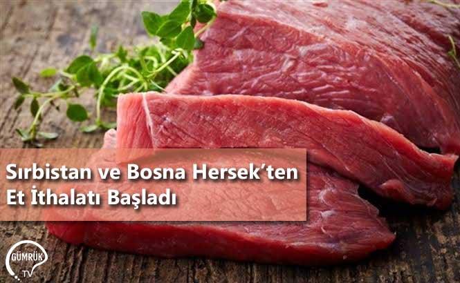 Sırbistan ve Bosna Hersek'ten Et İthalatı Başladı