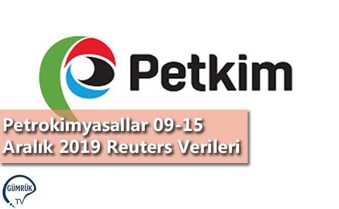 Petrokimyasallar 09-15 Aralık 2019 Reuters Verileri