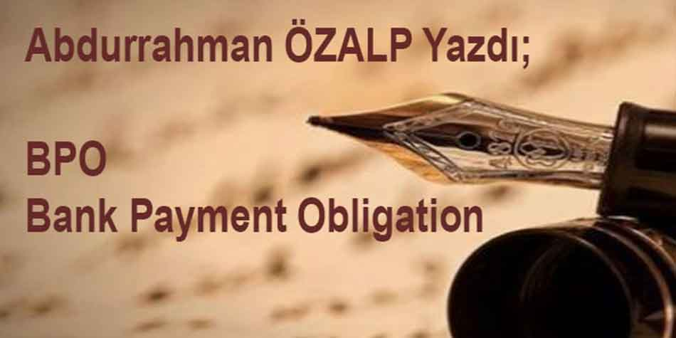 YENİ İTHALAT GENELGESİ VE BPO (Bank Payment Obligation)