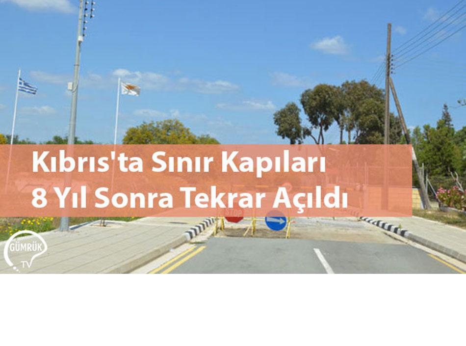 Kıbrıs'ta Sınır Kapıları 8 Yıl Sonra Tekrar Açıldı
