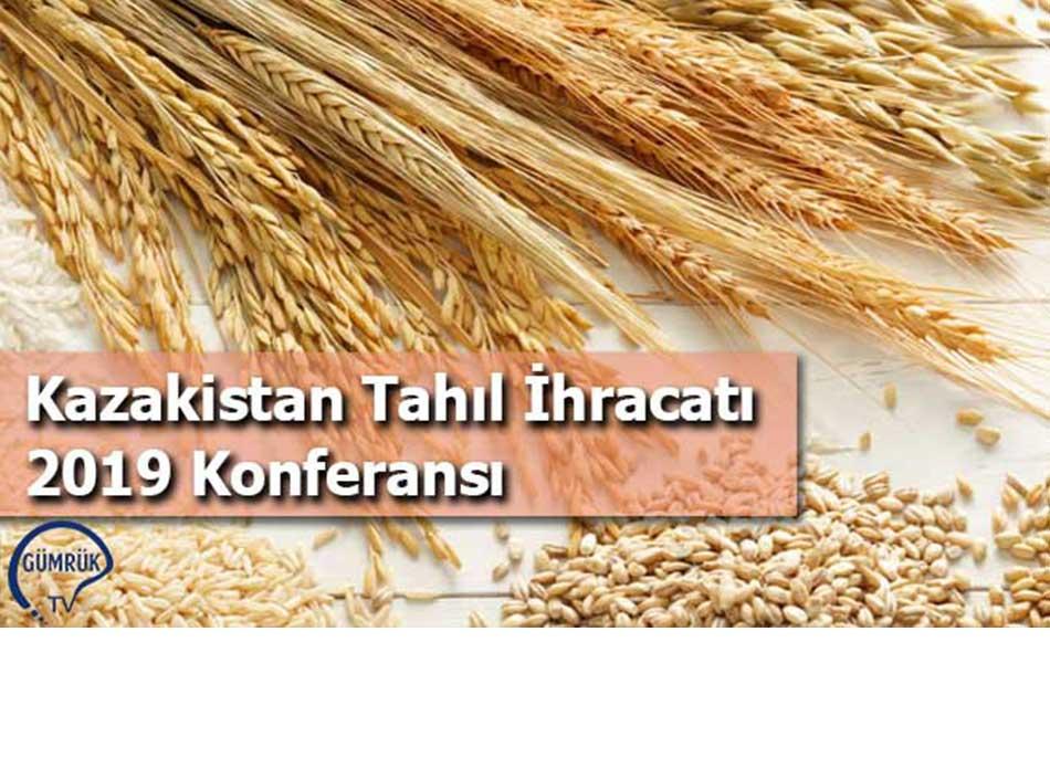 Kazakistan Tahıl İhracatı 2019 Konferansı