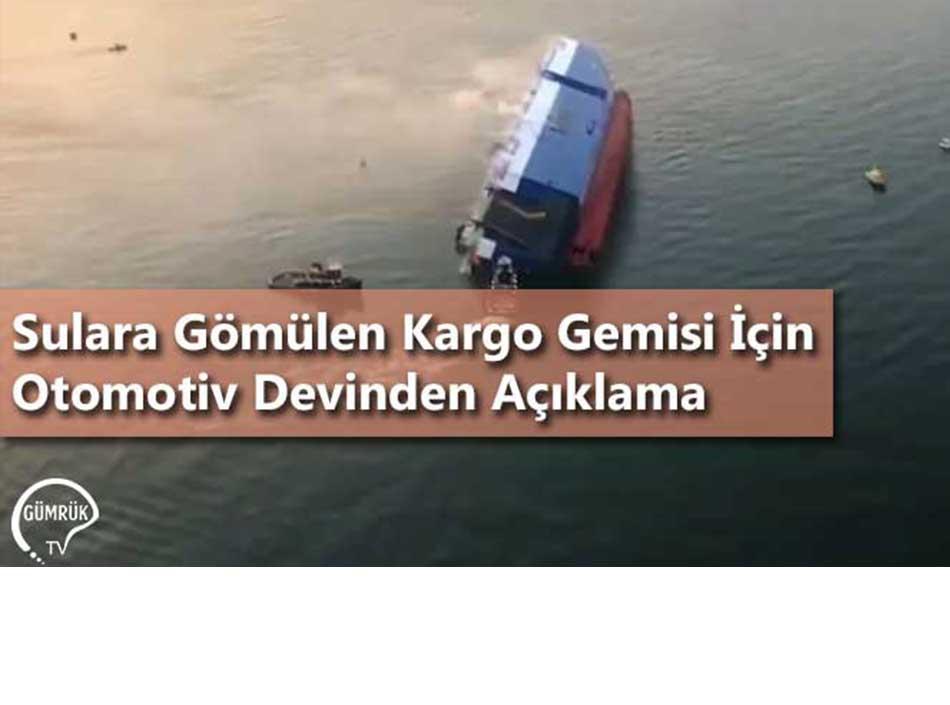 Sulara Gömülen Kargo Gemisi Hakkında Otomotiv Devinden Açıklama