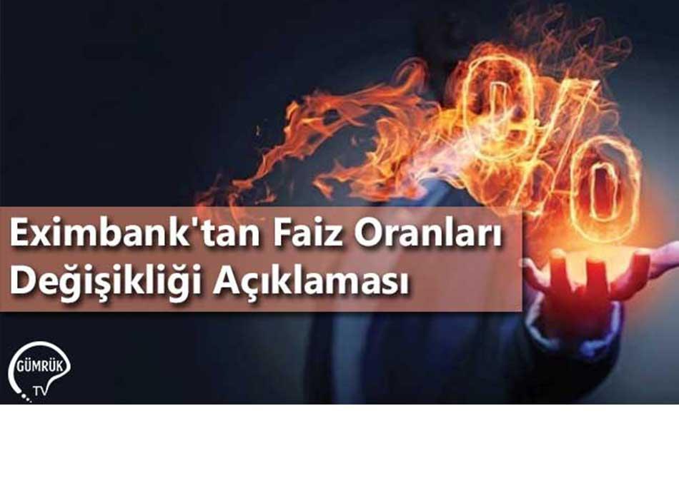 Eximbank'tan Faiz Oranları Değişikliği Açıklaması