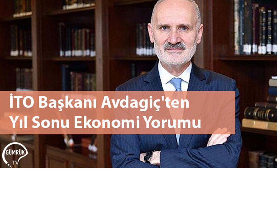 İTO Başkanı Avdagiç'ten Yıl Sonu Ekonomi Yorumu