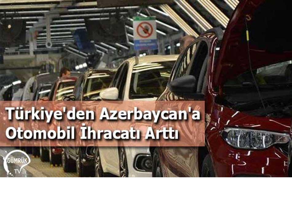 Türkiye'den Azerbaycan'a Otomobil İhracatı Arttı