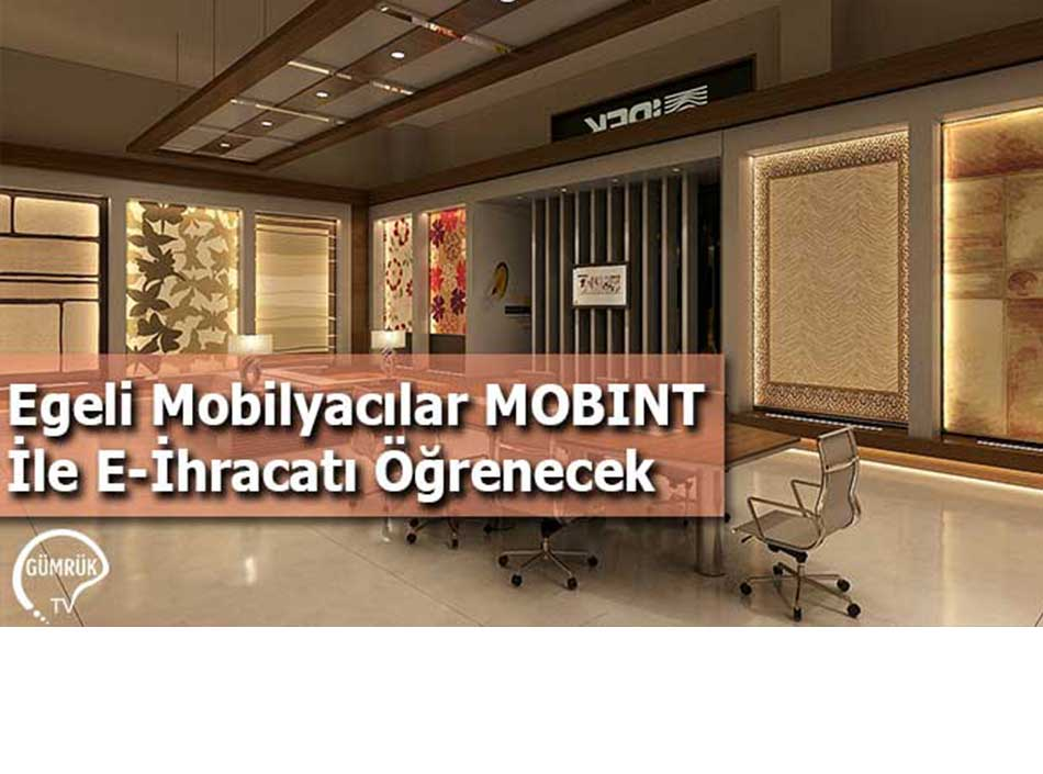 Egeli Mobilyacılar MOBINT ile E-İhracatı Öğrenecek