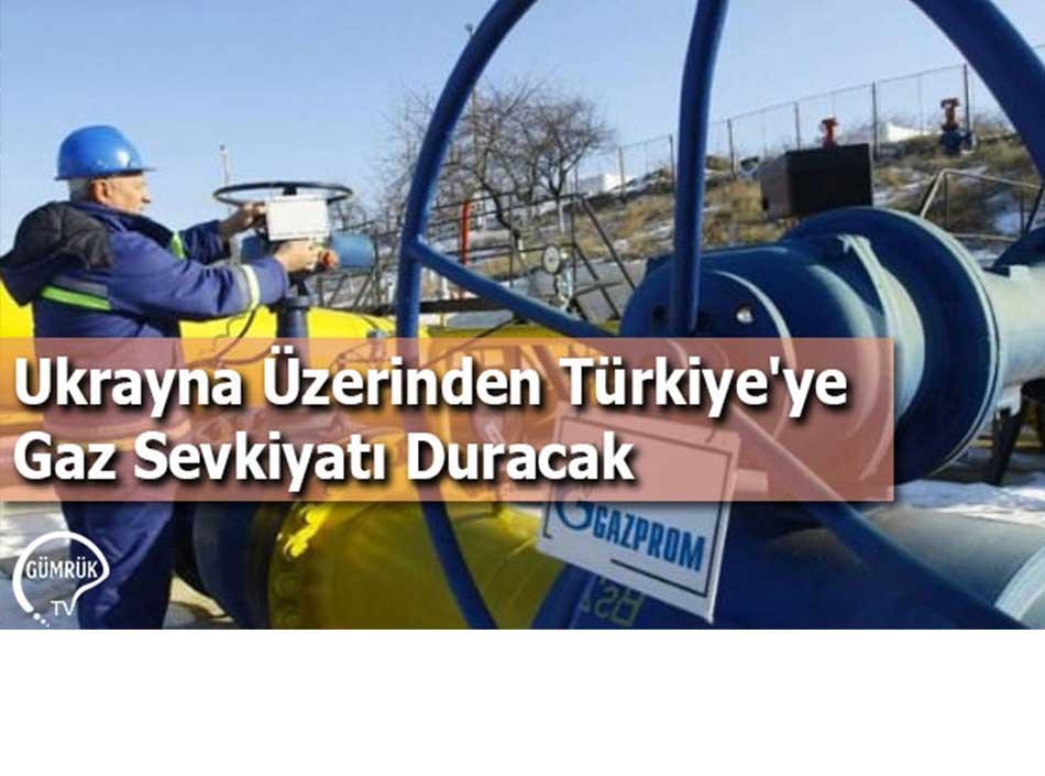 Ukrayna Üzerinden Türkiye'ye Gaz Sevkiyatı Duracak